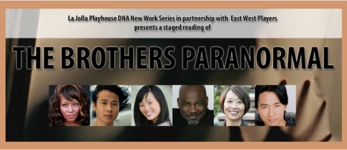 Jeanne Workshops Prince Gomolvilas' New Play THE BROTHERS PARANORMAL, February 24, at La Jolla Playhouse in DNA New Works Series