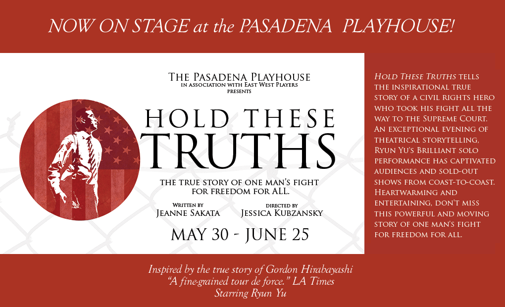 Hold These Truths Flyer for Pasadena Playhouse May 30-June25